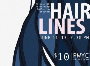 Hair Lines is the latest Chipped Off Theatre collective theatrical production.